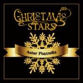 Christmas Stars: Astor Piazzolla von Astor Piazzolla