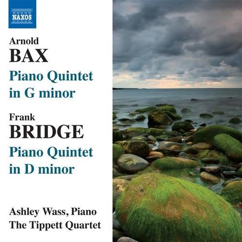 Bax: Piano Quintet in G minor - Bridge: Piano Quintet in D minor by Ashley Wass
