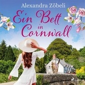 Ein Bett in Cornwall (Ungekürzt) von Alexandra Zöbeli