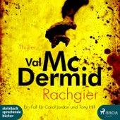 Rachgier - Ein Fall für Carol Jordan und Tony Hill (Ungekürzt) von Val McDermid