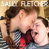 Colours of Your Rainbow by Sally Fletcher