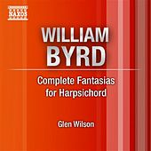 Byrd: Complete Fantasias for Harpsichord de Glen Wilson
