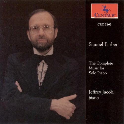 Barber, S.: Piano Music (Complete) - Excursions / Piano Sonata / Souvenirs / Nocturne / Ballade by Jeffrey Jacob