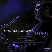 Eric Alexander with Strings by Eric Alexander