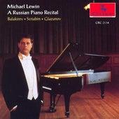 Piano Recital: Lewin, Michael - Balakirev, M.A. / Scriabin, A. / Glazunov, A.K. by Michael Lewin