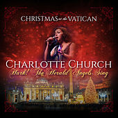 Hark! The Herald Angels Sing (Christmas at The Vatican) (Live) de Charlotte Church