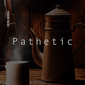 Pathetic by Dessi Bergh