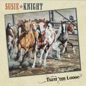 Turn 'Em Loose von Susie Knight