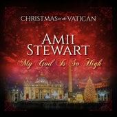 My God Is So High (Christmas at The Vatican) (Live) de Amii Stewart