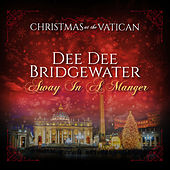 Away in a Manger (Christmas at The Vatican) (Live) von Dee Dee Bridgewater