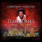 Mary's Boy Child (Christmas at The Vatican) (Live) by Tom Jones