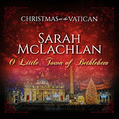 O Little Town of Bethlehem (Christmas at The Vatican) (Live) von Sarah McLachlan