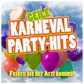 Geile Karneval Party-Hits (Feiern bis der Arzt kommt!) von Various Artists