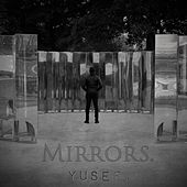 Mirrors. by Yusuf / Cat Stevens