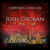 O Holy Night (Christmas at The Vatican) (Live) von Josh Groban