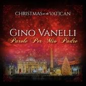 Parole per mio padre (Christmas at The Vatican) (Live) de Gino Vannelli
