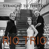 Straight to the Top von Rio Trio