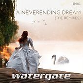 A Neverending Dream (The Remixes) by Watergate