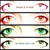 In Your Eyes I See de Emam and Friends