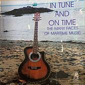In Tune and on Time: The Many Faces of Maritime Music by Various Artists