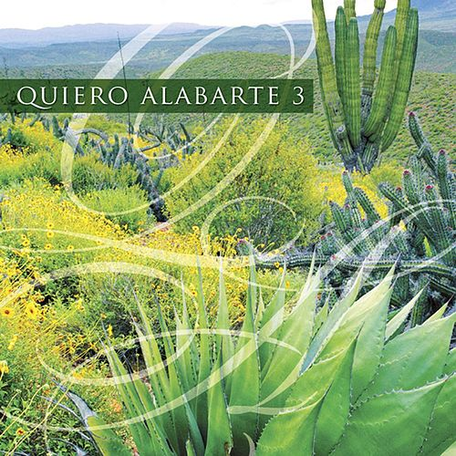 Quiero Alabarte 3 by Maranatha! Latin