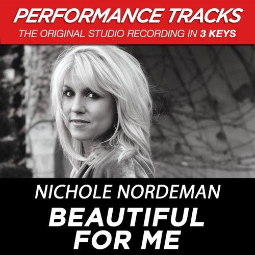 Premiere Performance Plus: Beautiful For Me by Nichole Nordeman