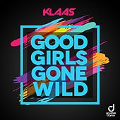 Good Girls Gone Wild by Klaas