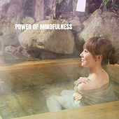Power Of Mindfulness by Musica Relajante