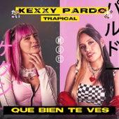 Qué Bien Te Ves de Kexxy Pardo