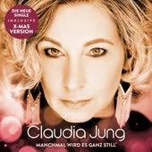 Manchmal wird es ganz still von Claudia Jung