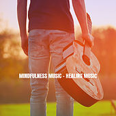 Mindfulness Music & Healing Music de Relaxation And Meditation