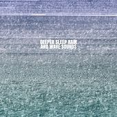 Deeper Sleep Rain And Wave Sounds by Ocean Sounds Collection (1)