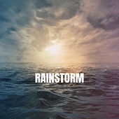 Rainstorm by Relaxing Rain Sounds