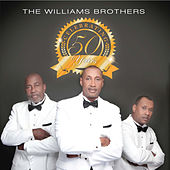 Celebrating 50 Years by The Williams Brothers