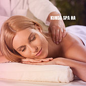 Kunda Spa Na von Lullabies for Deep Meditation