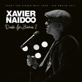 Danke fürs Zuhören 2 - Nicht von dieser Welt Tour - Die Zweite 2017 (Live) von Xavier Naidoo