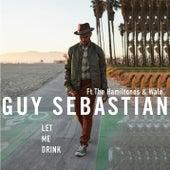 Let Me Drink de Guy Sebastian
