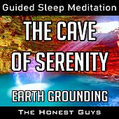 The Cave of Serenity: Earth Grounding (Guided Sleep Meditation) van The Honest Guys