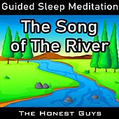 The Song of the River (Guided Sleep Meditation) by The Honest Guys