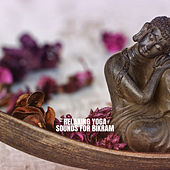 Relaxing Yoga Sounds for Bikram de Best Relaxing SPA Music