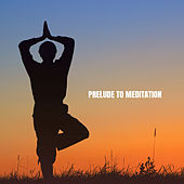 Prelude to Meditation by Musica Relajante