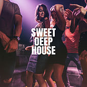 Sweet Deep House by Deep House Music