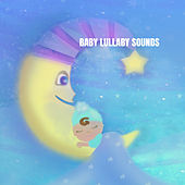 Baby Lullaby Sounds de Lullaby Babies