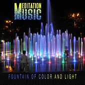 Fountain of Color and Light von Meditation Music