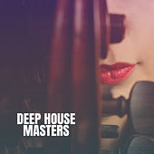 Deep House Masters von Ibiza Chill Out