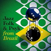 Jazz, Folk & Psyk from Brazil de Various Artists