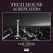 Tech House Sureplayers, Vol. 27 von Various Artists