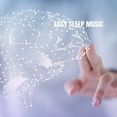 Easy Sleep Music by Deep Sleep Relaxation