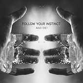 Follow Your Instinct von AKKI
