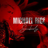 Somebody von Michael Rice